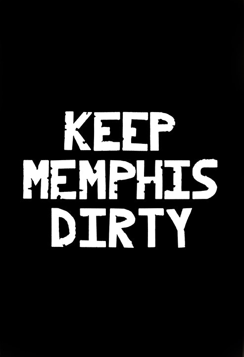 Keep Memphis Dirty