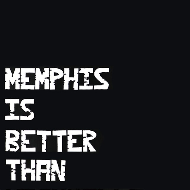 Memphis is Better Than Nashville